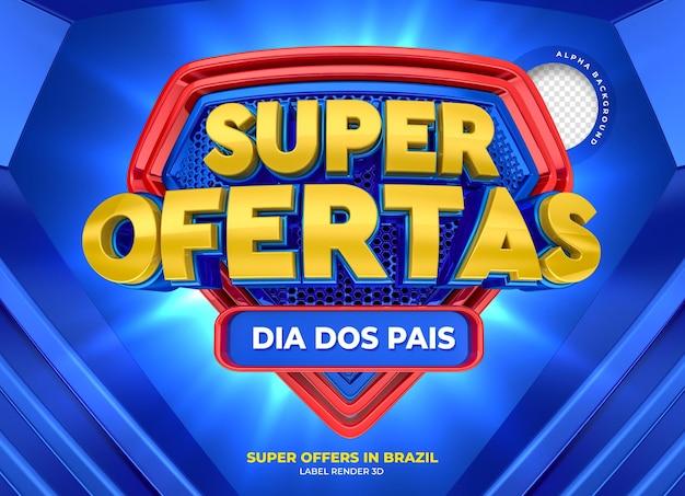 Etykiety super oferty w brazylii projekt szablonu renderowania 3d w portugalskim szczęśliwym dniu ojca