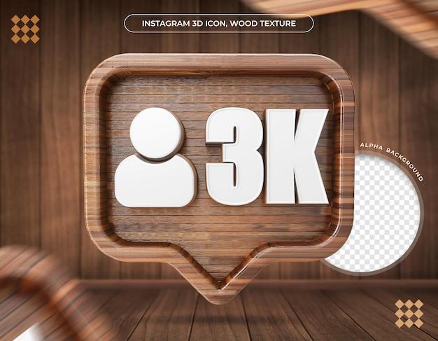 Ikona 3d instagram 3k obserwujących tekstura drewna