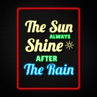 Inspirujące cytaty z informacją, że słońce zawsze świeci po deszczu w stylu neonowym p