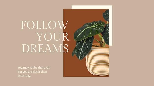 Inspirujący cytat botaniczny szablon psd z rośliną podążaj za banerem bloga marzeń