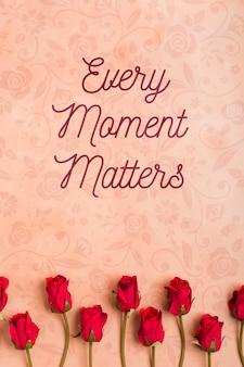 Każda chwila ma znaczenie w tle z różami