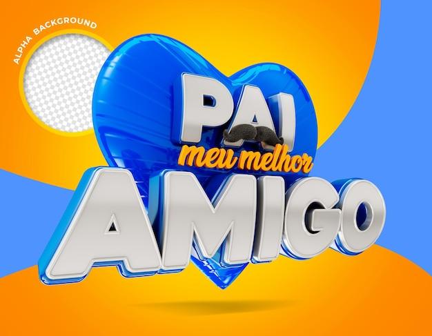 Ojciec najlepszy przyjaciel w brazylii logo 3d render