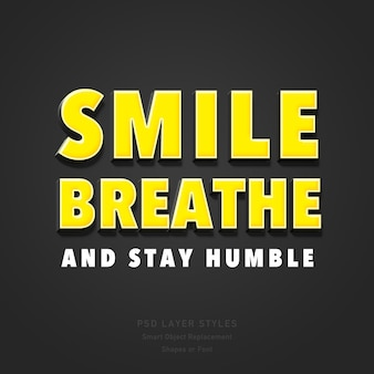 Uśmiechnij się, oddychaj i bądź skromny cytat efekt stylu tekstu 3d psd