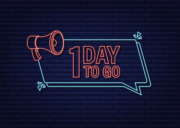 1 dni, aby przejść megafon banner ikona stylu neon wektor typograficzny projekt