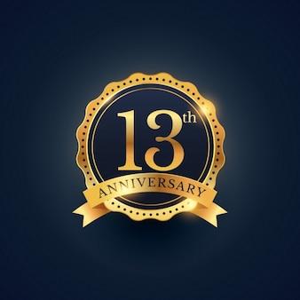 13. rocznica obchody etykieta odznaka w złotym kolorze