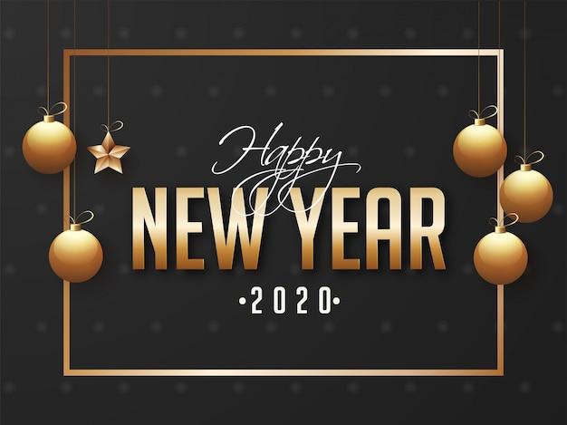 2020, kartkę z życzeniami szczęśliwego nowego roku ozdobioną wiszącymi złotymi bombkami i gwiazdą na czarno.