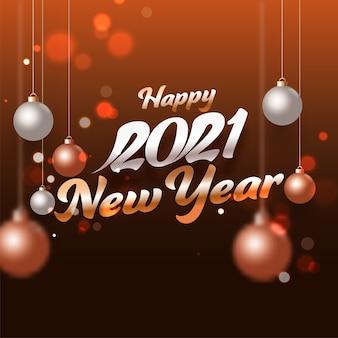 2021 szczęśliwego nowego roku tekst z wiszącymi realistycznymi bombkami na tle brązowym lub brązowym.