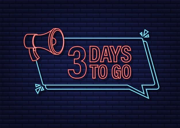 3 dni, aby przejść megafon banner ikona stylu neon wektor typograficzny projekt