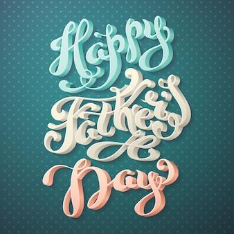 3d odręczny napis, szczęśliwy dzień ojca.