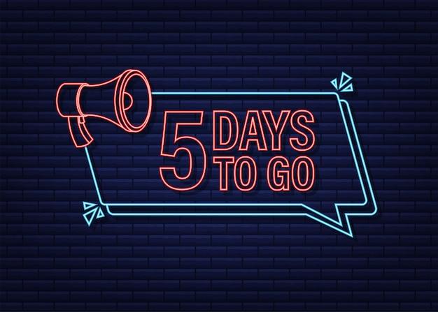 5 dni, aby przejść megafon banner ikona stylu neon wektor typograficzny projekt