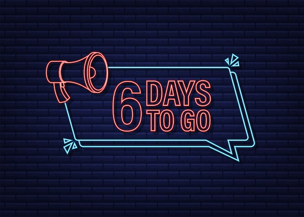 6 dni, aby przejść megafon banner ikona stylu neon wektor typograficzny projekt