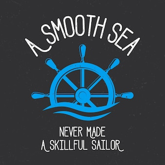 A smooth sea never made a skill sailor design do nadruku na koszulce