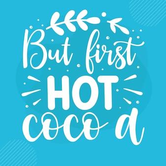Ale pierwsze gorące coco to napis premium winter vector design