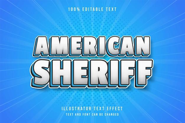 Amerykański szeryf, 3d edytowalny efekt tekstowy biały gradacja niebieski komiks cień styl tekstu