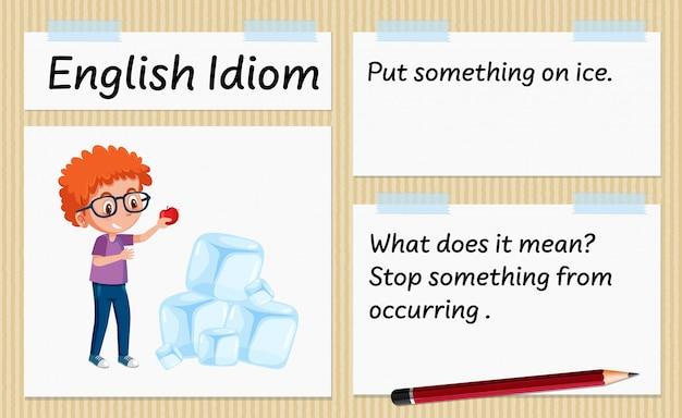 Angielski idiom położył coś na szablonie lodu