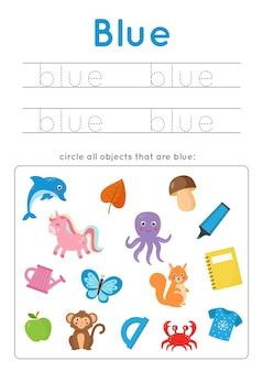 Arkusz w kolorze niebieskim. nauka podstawowych kolorów dla przedszkolaków. zakreśl wszystkie niebieskie obiekty. ćwiczenia pisma ręcznego dla dzieci.
