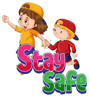 Bądź bezpieczna czcionka z dwójką dzieci trzymających się za ręce na białym tle