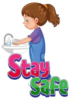 Bądź bezpieczna czcionka z dziewczyną myjącą ręce mydłem na białym tle