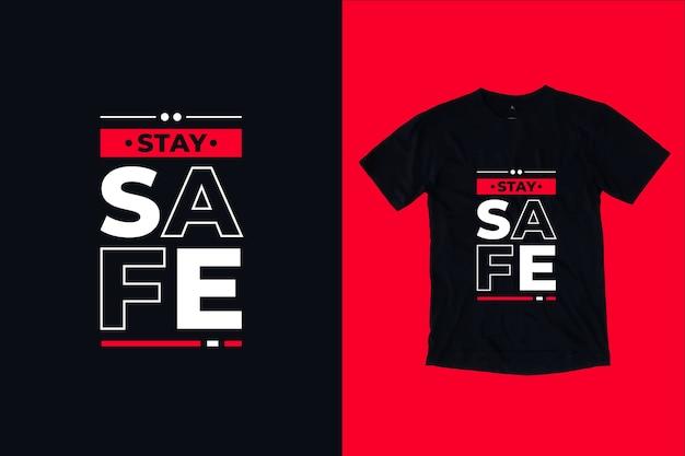 Bądź bezpieczny nowoczesny projekt koszulki z cytatami
