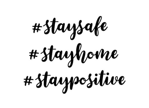 Bądź bezpieczny, zostań w domu, bądź pozytywny ręcznie rysowane hashtagi z napisem.