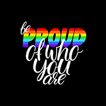 Bądź dumny z tego kim jesteś. inspirujący cytat sloganu dumy gejowskiej. ręcznie rysowane ilustracji