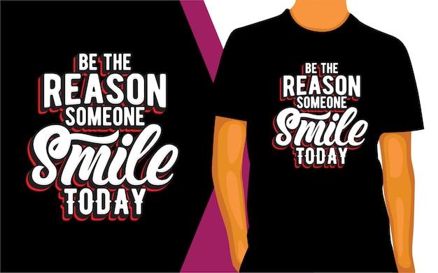 Bądź dziś powodem, dla którego ktoś się uśmiecha, napis na koszulce