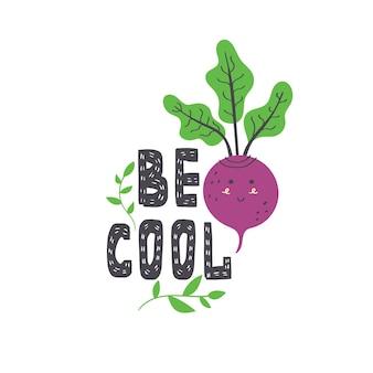 Bądź fajny napis w skandynawskim stylu. wektor napis napis z warzyw buraków. roślinny nadruk na koszulkę