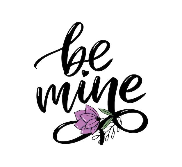 Bądź moja i moja miłość. napis odręczny.