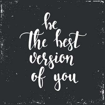 Bądź najlepszą wersją siebie narysowaną ręcznie