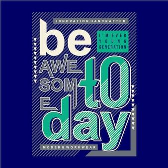 Bądź niesamowity dzisiaj linia abstrakcyjna typografia graficzna