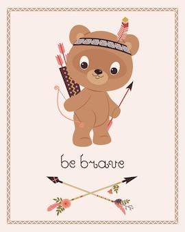 Bądź odważny plakat dla dzieci kreskówka niedźwiedź brunatny z łukiem i strzałami bądź odważny ręcznie napis vector