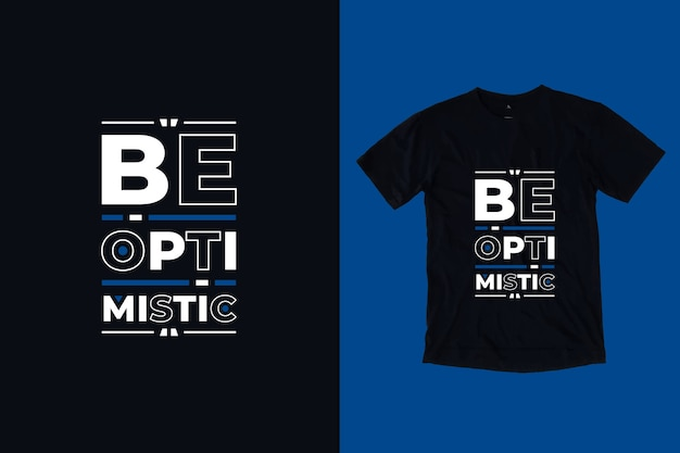 Bądź optymistyczny nowoczesny projekt koszulki motywacyjne cytaty
