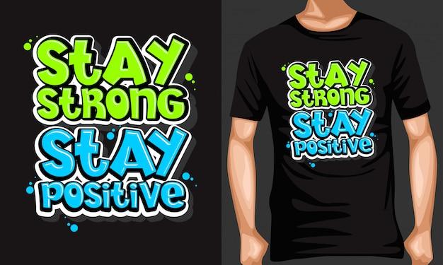 Bądź silny bądź pozytywny napis typografia cytaty na koszulkach