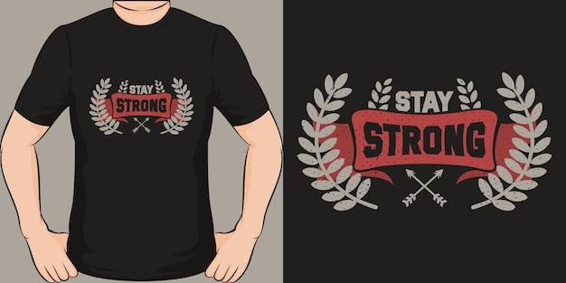 Badź silny. unikalny i modny design koszulki