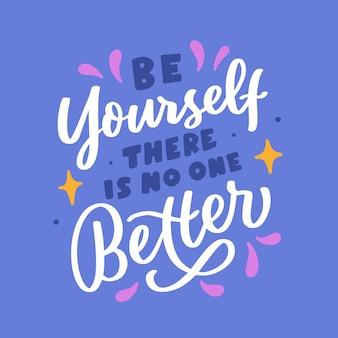 Bądź sobą nie ma nikogo lepszego napis typografia cytat plakat inspiracja motywacja