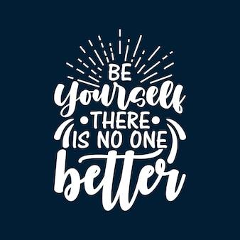 Bądź sobą, nie ma nikogo lepszego typografia napis cytat plakat inspiracja motywacja tshirt