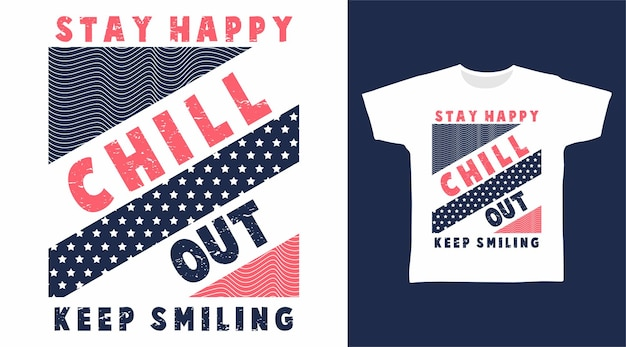 Bądź szczęśliwy, wyluzuj projekt koszulki typograficznej