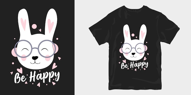 Bądź szczęśliwy z uśmiechem ładny królik twarz t shirt projekt plakatu