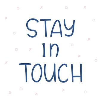 Bądź w kontakcie wektor ręcznie rysowane napis