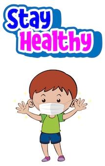 Bądź zdrowa czcionka z chłopcem noszącym maskę z kreskówek na białym tle