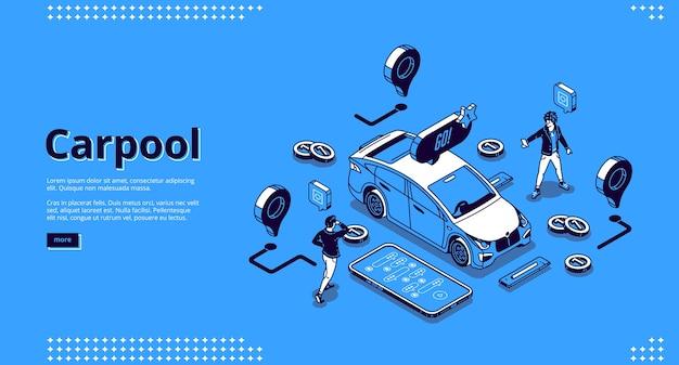 Baner carpool. koncepcja wspólnego korzystania z kabiny, wspólne przejazdy na potrzeby podróży i podróży. strona docelowa kierowców i pasażerów społeczności z osobami izometrycznymi, pojazdem i aplikacją na telefon