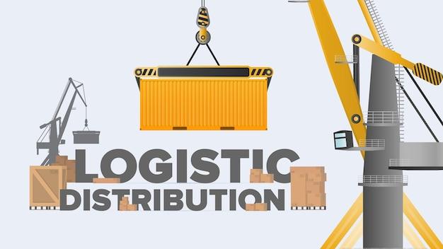 Baner dystrybucji logistycznej. dźwig podnosi kontener towarowy. napis o tematyce przemysłowej. pudełka kartonowe. koncepcja transportu i dostawy. wektor.