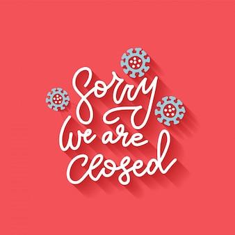 Baner lettring dla sign on door store przepraszam, że jesteśmy zamknięci. otwarta lub zamknięta czarna karta firmy. płaska ilustracja z cieniem. wpływ wirusa koronowego lub wybuchu choroby covid-19 2020.