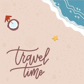 Banner czasu letniego. płaski tekstury piasku i morza. wakacje sezonowe, weekendy, logo wakacyjne. szczęśliwy błyszczący dzień. napis na piasku z koktajlem kokosowym. ilustracja widoku tppo. plakat podróżny.