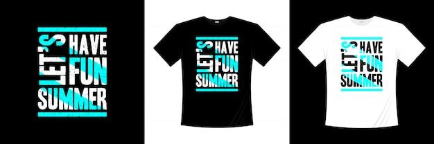 Baw się dobrze projekt koszulki typografii lato