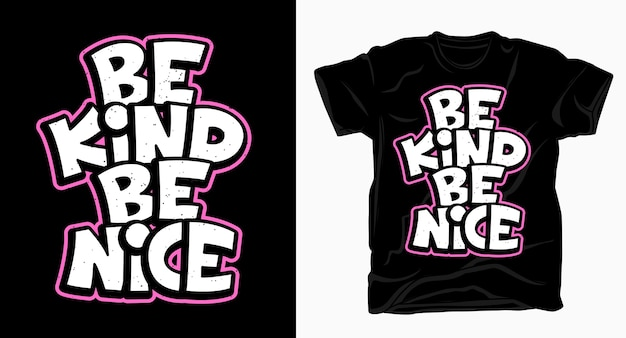 Be kind be nice slogan typography t shirt