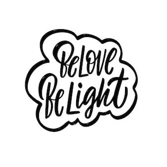 Be love be light ręcznie rysowane czarny kolor motywacyjny napis fraza