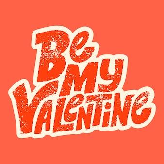 Be my valentines handdrawn napis typografia cytat o miłości na walentynki i wesele