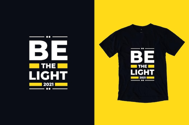 Be the light modern typografia motywacyjne cytaty projekt koszulki