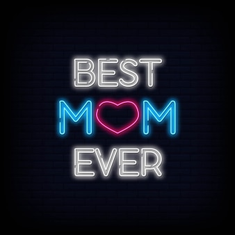 Best mom ever neon sign text